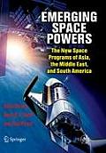 Emerging Space Powers: The New Space Programs of Asia, the Middle East, and South America