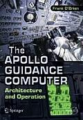 The Apollo Guidance Computer: Architecture and Operation (Springer-Praxis Books in Space Exploration)