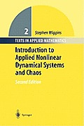 Texts in Applied Mathematics #2: Introduction to Applied Nonlinear Dynamical Systems and Chaos