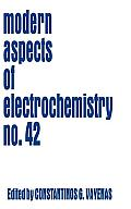 Modern Aspects of Electrochemistry #42: Modern Aspects of Electrochemistry 42