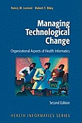 Managing Technological Change: Organizational Aspects of Health Informatics