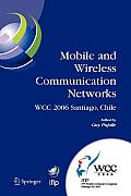 IFIP Advances in Information and Communication Technology #211: Mobile and Wireless Communication Networks: Ifip 19th World Computer Congress, Tc-6, 8th Ifip/IEEE Conference on Mobile and Wireless Com