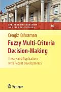Springer Optimization and Its Applications #16: Fuzzy Multi-Criteria Decision Making: Theory and Applications with Recent Developments
