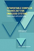 Retargetable Compiler Technology for Embedded Systems: Tools and Applications