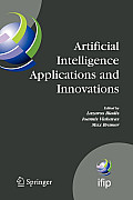 Artificial Intelligence Applications and Innovations: Proceedings of the 5th Ifip Conference on Artificial Intelligence Applications and Innovations (