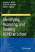 Identifying, Assessing, and Treating ADHD at School (Developmental Psychopathology at School)