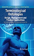 Terminological Ontologies: Design, Management and Practical Applications