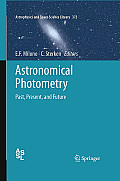 Astrophysics and Space Science Library #373: Astronomical Photometry: Past, Present, and Future