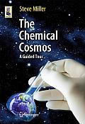 Astronomers' Universe #3: The Chemical Cosmos: A Guided Tour by Steve Miller