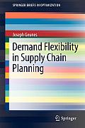 Springerbriefs in Optimization #2: Demand Flexibility in Supply Chain Planning