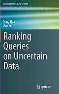 Advances in Database Systems #42: Ranking Queries on Uncertain Data