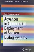 Advances in Commercial Deployment of Spoken Dialog Systems (Springerbriefs in Speech Technology)