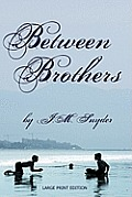 Between Brothers [Large Print]