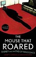 The Mouse That Roared: Disney and the End of Innocence Cover