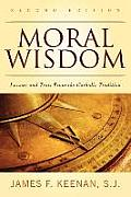 Moral Wisdom Lessons & Texts From The Catholic Tradition