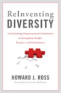 Reinventing Diversity Transforming Organizational Community To Strengthen People Purpose & Performance