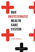 Our Unsystematic Health Care System (3RD 12 Edition)