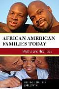 African American Families Today: Myths and Realities