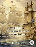 The U.S. Navy Pictorial History of the War of 1812