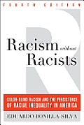 Racism Without Racists Color Blind Racism & the Persistence of Racial Inequality in America