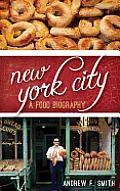 New York City: A Food Biography