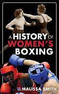 A History Of Women's Boxing by Malissa Smith