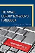 The Small Library Manager's Handbook (Medical Library Association Books)