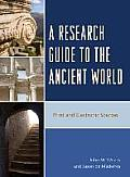 A Research Guide to the Ancient World: Print and Electronic Sources