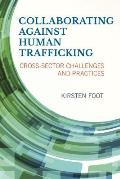 Collaborating Against Human Trafficking: Cross-Sector Challenges and Practices