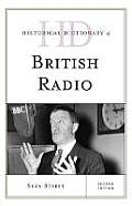Historical Dictionary of British Radio (Historical Dictionaries of Literature and the Arts)