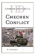 Historical Dictionary of the Chechen Conflict (Historical Dictionaries of War, Revolution, and Civil Unrest)