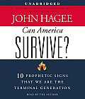 Can America Survive?: 10 Prophetic Signs That We Are the Terminal Generation