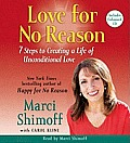 Love for No Reason: 7 Steps to Creating a Life of Unconditional Love (Abridged) Cover