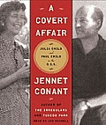 A Covert Affair: Julia Child and Paul Child in the O.S.S. Cover