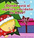 Donde Esta el Regalito Navideno de Bebe? = Where Is Baby's Christmas Present?