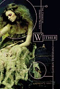Chemical Garden Trilogy #01: Wither Cover