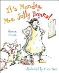 Its Monday Mrs Jolly Bones