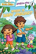 Where Is Baby Jaguar? (Ready-To-Read Dora & Diego - Level 1) Cover