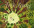 Tree Lady The True Story of How One Tree Loving Woman Changed a City Forever