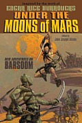 Under the Moons of Mars New Adventures on Barsoom