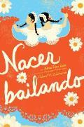 Nacer Bailando = Dancing Home