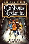 Clubhouse Mysteries 02 Lost in the Tunnel of Time
