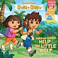 Dora and Diego Help the Little Wolf (Dora & Diego)