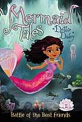 Mermaid Tales 02 Battle of the Best Friends