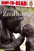 Hello, Mommy ZooBorns! (Ready-To-Read - Level 1)