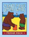Sand Cake (Frank Asch Bear Book)