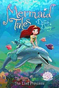 Mermaid Tales #05: The Lost Princess