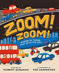 Zoom! Zoom!: Sounds of Things That Go in the City
