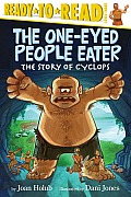 The One-Eyed People Eater: The Story of Cyclops (Ready-To-Read: Level 3)