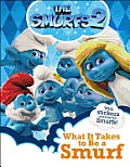 What It Takes to Be a Smurf (Smurfs 2)